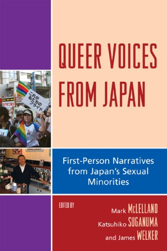Queer Voices from Japan: First-Person Narratives from Japan's Sexual Minorities 9780739121597