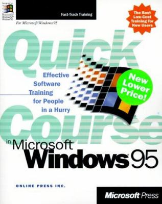 Quick Course in Microsoft Windows 95 9780735610774