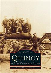 Quincy: A Past Carved in Stone