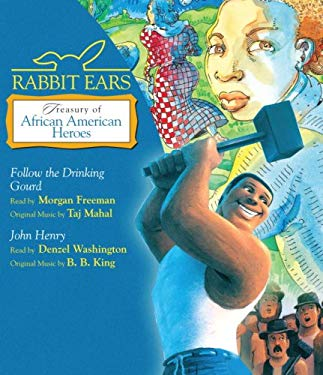 Rabbit Ears Treasury of African American Heroes: Follow the Drinking Gourd; John Henry 9780739335130