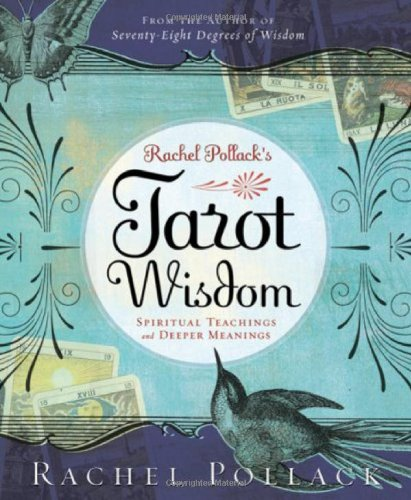Rachel Pollack's Tarot Wisdom: Spiritual Teachings and Deeper Meanings 9780738713090