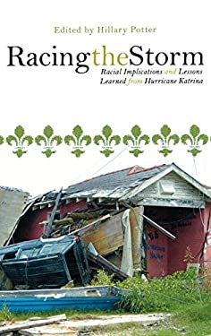 Racing the Storm: Racial Implications and Lessons Learned from Hurricane Katrina 9780739119730