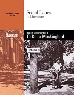 Racism in Harper Lee's to Kill a Mockingbird 9780737739008