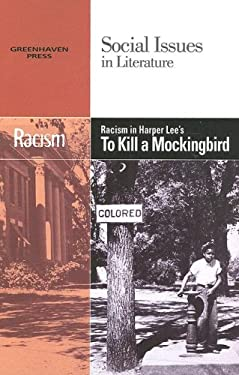 Racism in Harper Lee's to Kill a Mockingbird 9780737739046