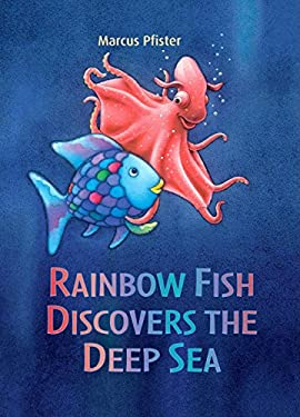 Rainbow Fish Discovers the Deep Sea 9780735822481