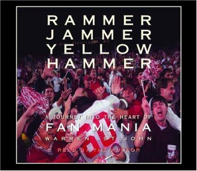 Rammer Jammer Yellow Hammer: A Journey Into the Heart of Fan Mania 9780739315767