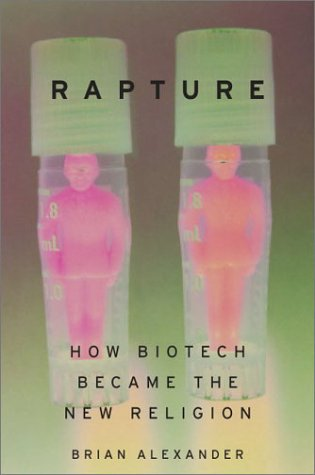 Rapture: How Biotech Became the New Religion 9780738207612