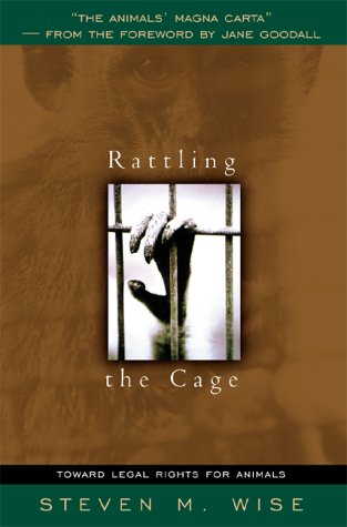 Rattling the Cage: Toward Legal Rights for Animals 9780738204376
