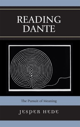 Reading Dante: The Pursuit of Meaning