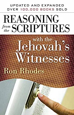 Reasoning from the Scriptures with the Jehovah's Witnesses 9780736924511