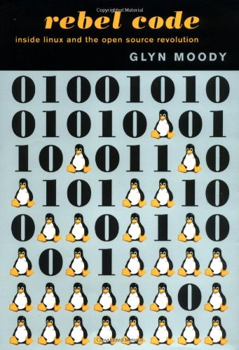 Rebel Code: Inside Linux and the Open Source Revolution