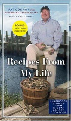 Recipes from My Life: Unabridged Stories from the Pat Conroy Cookbook 9780739315620