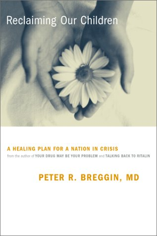 Reclaiming Our Children: A Healing Plan for a Nation in Crisis 9780738204260