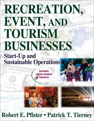Recreation, Event, and Tourism Businesses: Start-Up and Sustainable Operations [With Access Code] 9780736063531
