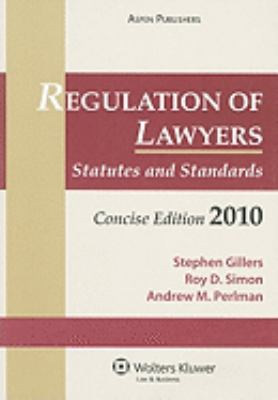 Regulation of Lawyers, Concise Edition: Statutes and Standards 9780735579361