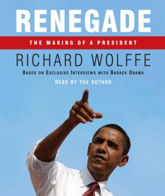 Renegade: The Making of a President 9780739385265