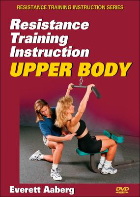 Resistance Training Instruction DVD: Upper Body