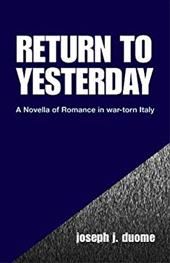 Return to Yesterday: (...Ritorno a Ieri...) 2699037