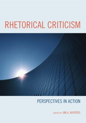 Rhetorical Criticism: Perspectives in Action 9780739127742