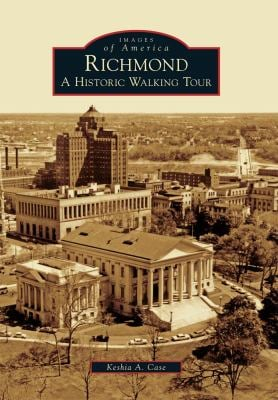 Richmond: A Historic Walking Tour 9780738566689