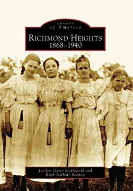 Richmond Heights: 1868-1940 9780738539928