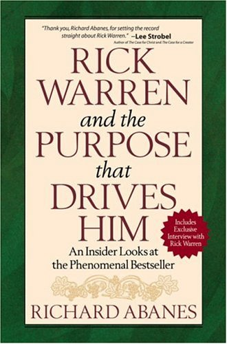 Rick Warren and the Purpose That Drives Him: An Insider Looks at the Phenomenal Bestseller 9780736917384
