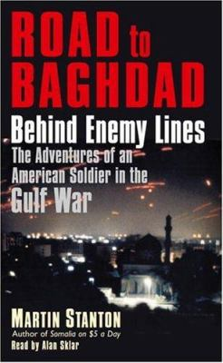 Road to Baghdad: Behind Enemy Lines: The Adventures of an American Soldier in the Gulf War 9780739318386