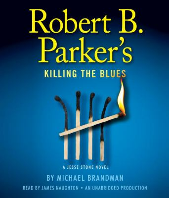 Robert B. Parker's Killing the Blues: A Jesse Stone Novel 9780739384893