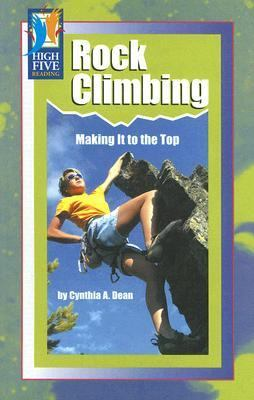 Rock Climbing: Making It to the Top 9780736857451