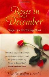 Roses in December: Comfort for the Grieving Heart 2681700
