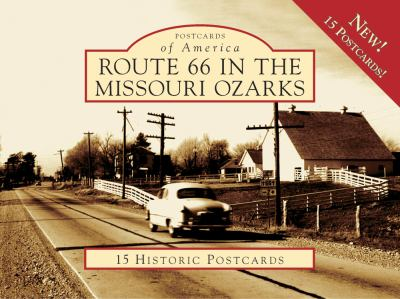 Route 66 in the Missouri Ozarks 9780738560397