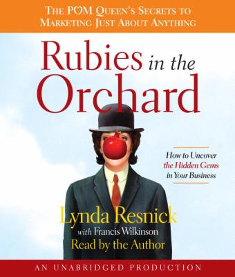 Rubies in the Orchard: How to Uncover the Hidden Gems in Your Business 9780739383179