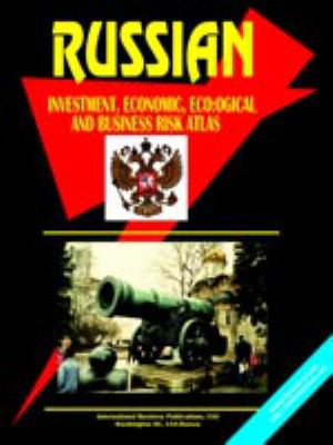 Russian Investment, Economic, Ecological and Business Risk Atlas 9780739706558