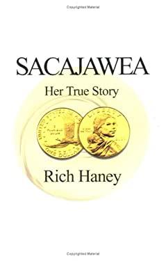 Sacajawea: Her True Story 9780738814018