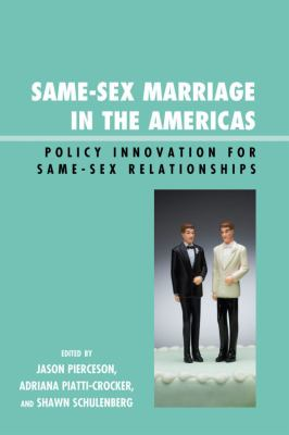 Same-Sex Marriage in the Americas: Policy Innovation for Same-Sex Relationships 9780739128657