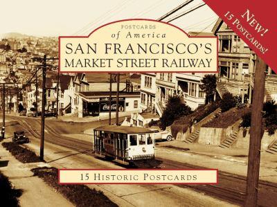 San Francisco's Market Street Railway 9780738569598
