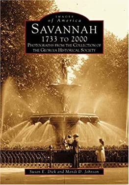 Savannah, 1733 to 2000:: Photographs from the Collection of the Georgia Historical Society 9780738506883