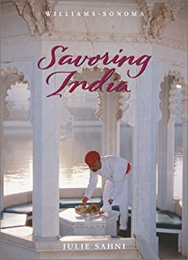 Savoring India: Recipes and Reflections on Indian Cooking 9780737020502