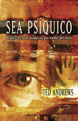 Sea Psiquico: Realice Lecturas Psiquicas Por Medio del Tacto = How to Do Psychic Readings Through Touch 9780738705125