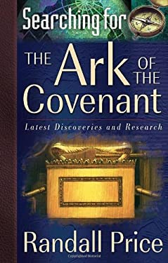 Searching for the Ark of the Covenant: Latest Discoveries and Research 9780736910521