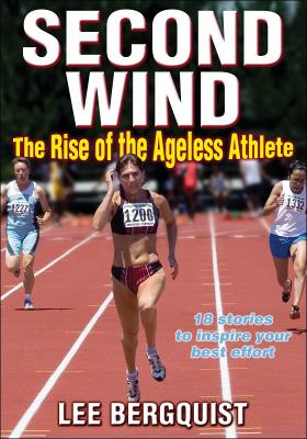 Second Wind: The Rise of the Ageless Athlete 9780736074919