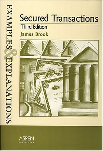 Secured Transactions: Examples and Explanations 9780735550971