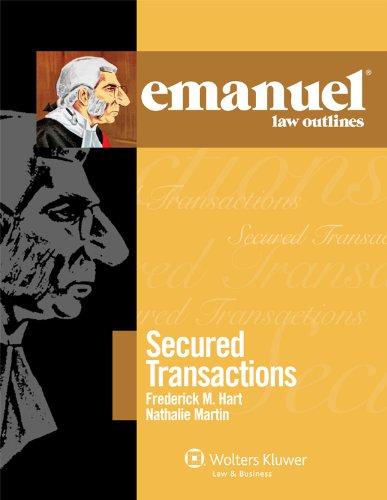 Emanuel Law Outlines: Secured Transactions 9780735594630