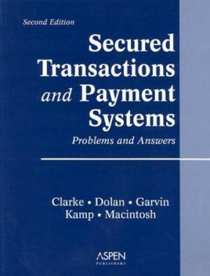 Secured Transactions and Payment Systems: Problems and Answers 9780735539242