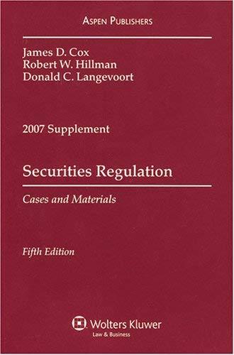 Securities Regulation: Cases and Materials, 2007 Case Supplement 9780735557703