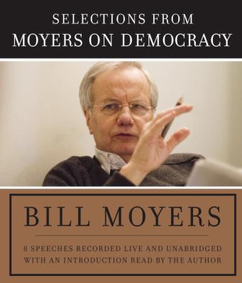 Selections from Moyers on Democracy 9780739357965