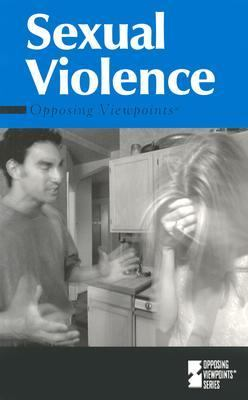 Sexual Violence : Opposing Viewpoints