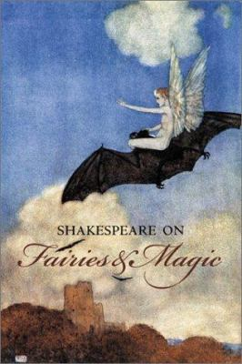 Shakespeare on Fairies and Magic Benjamin Darling and William Shakespeare