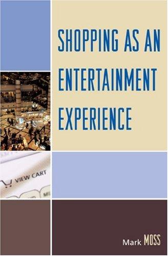 Shopping as an Entertainment Experience 9780739116814