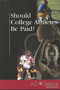 Should College Athletes Be Paid? 9780737737899